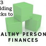 Randall Hancock's Three Building Blocks To Healthy Personal Finances